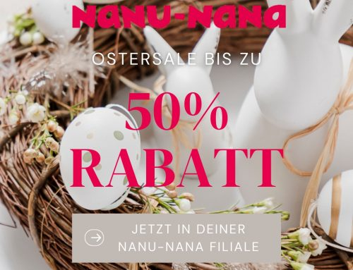 Ab sofort bis zu 50% Rabatt bei Ihrem NANU-NANA